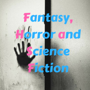 Fantasy, Horror and Science Fiction